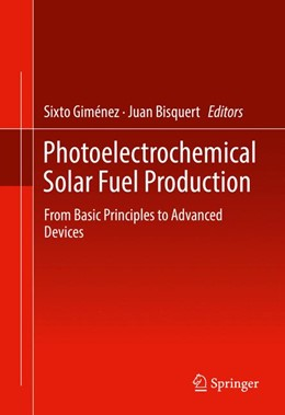 Abbildung von Giménez / Bisquert | Photoelectrochemical Solar Fuel Production | 1st ed. 2016 | 2016 | From Basic Principles to Advan...