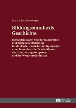 Abbildung von Sachse-Weinert | Bildungsstandards Geschichte | 1. Auflage | 2016 | beck-shop.de