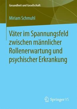 Abbildung von Schmuhl | Väter im Spannungsfeld zwischen männlicher Rollenerwartung und psychischer Erkrankung | 2015