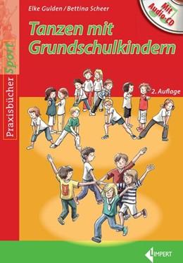 Abbildung von Gulden / Scheer | Tanzen mit Grundschulkindern | 2. Auflage | 2016 | beck-shop.de