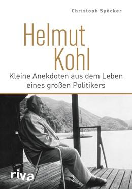 Abbildung von Spöcker | Helmut Kohl | 1. Auflage | 2016 | beck-shop.de