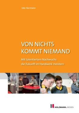 Abbildung von Hermann | Von nichts kommt niemand | 1. Auflage | 2016 | beck-shop.de