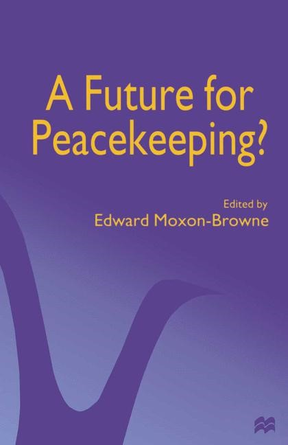 A Future for Peacekeeping?   Moxon-Browne   1st ed. 1998, 1998   Buch (Cover)