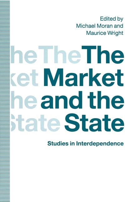 The Market and the State   Moran / Wright   1st ed. 1991, 1991   Buch (Cover)