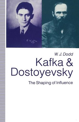 Abbildung von Dodd   Kafka and Dostoyevsky   1st ed. 1992   1992   The Shaping of Influence