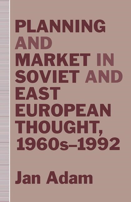 Abbildung von Adam | Planning and Market in Soviet and East European Thought, 1960s–1992 | 1st ed. 1993 | 1993