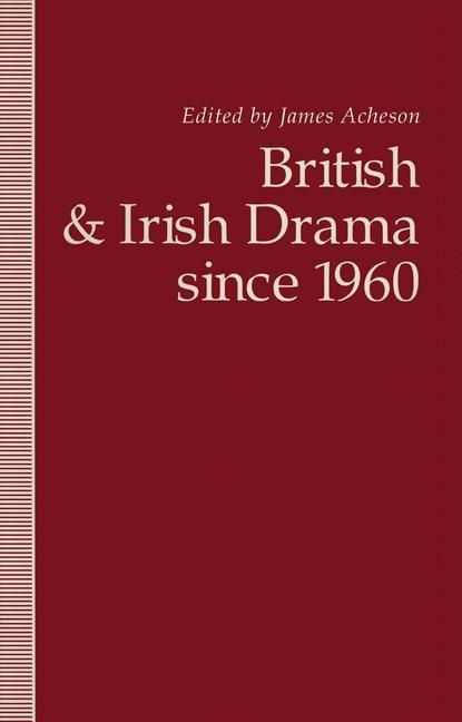 British and Irish Drama since 1960 | Acheson | 1st ed. 1993, 1993 | Buch (Cover)