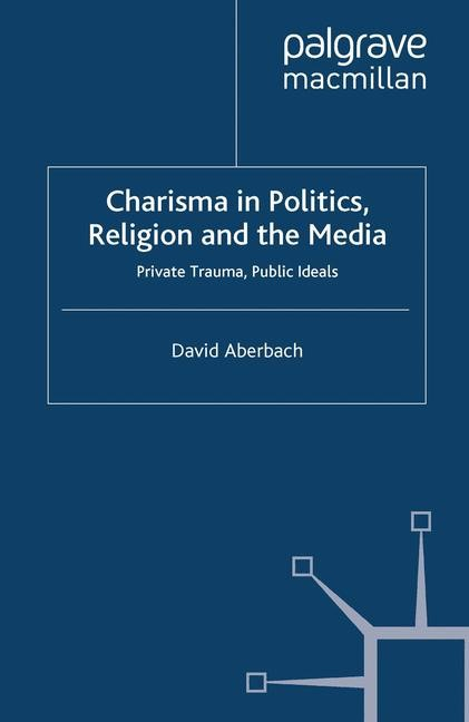 Charisma in Politics, Religion and the Media | Aberbach | 1st ed. 1996, 1996 | Buch (Cover)