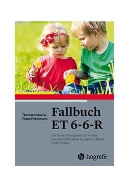 Abbildung von Macha / Petermann | Fallbuch ET 6-6-R | 1. Auflage | 2016 | beck-shop.de