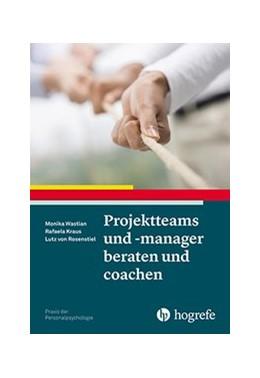 Abbildung von Wastian / Kraus   Projektteams und -manager beraten und coachen   1. Auflage   2016   34   beck-shop.de