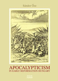 Apocalypticism in Early Reformation Hungary (1526–1566) | Öze, 2015 | Buch (Cover)