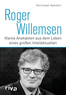 Abbildung von Spöcker | Roger Willemsen | 1. Auflage | 2016 | beck-shop.de