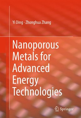 Abbildung von Ding / Zhang | Nanoporous Metals for Advanced Energy Technologies | 1st ed. 2016 | 2016