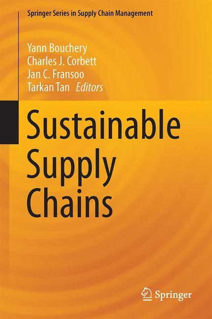 Sustainable Supply Chains | Bouchery / Corbett / Fransoo / Tan | 1st ed. 2017, 2016 | Buch (Cover)