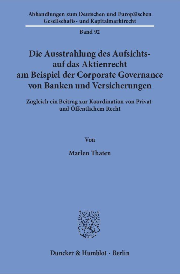 Die Ausstrahlung des Aufsichts- auf das Aktienrecht am Beispiel der Corporate Governance von Banken und Versicherungen | Thaten, 2016 | Buch (Cover)