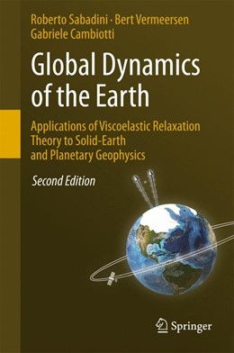Abbildung von Sabadini / Vermeersen | Global Dynamics of the Earth: Applications of Viscoelastic Relaxation Theory to Solid-Earth and Planetary Geophysics | 2. Auflage | 2016 | beck-shop.de