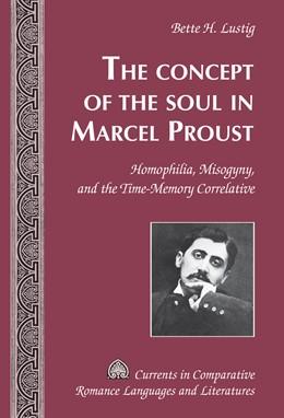 Abbildung von Lustig | The Concept of the Soul in Marcel Proust | 1. Auflage | 2015 | 243 | beck-shop.de