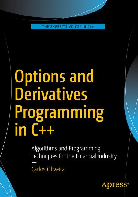 Options and Derivatives Programming in C++ | OLIVEIRA | 1st ed., 2016 | Buch (Cover)