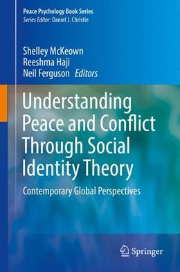 Abbildung von McKeown / Haji / Ferguson   Understanding Peace and Conflict Through Social Identity Theory   1st ed. 2016   2016   Contemporary Global Perspectiv...
