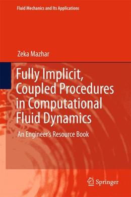 Abbildung von Mazhar | Fully Implicit, Coupled Procedures in Computational Fluid Dynamics | 1st ed. 2016 | 2016 | An Engineer's Resource Book | 115
