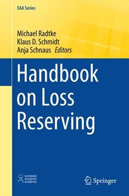 Abbildung von Radtke / Schmidt | Handbook on Loss Reserving | 1. Auflage | 2016 | beck-shop.de