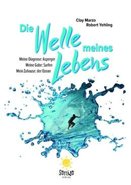 Abbildung von Marzo / Yehling   Die Welle meines Lebens   2016   Meine Diagnose: Asperger, Mein...