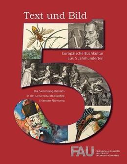 Abbildung von Hofmann-Randall | Text und Bild - Europäische Buchkultur aus fünf Jahrhunderten | 2016 | die Sammlung Ricklefs in der U...