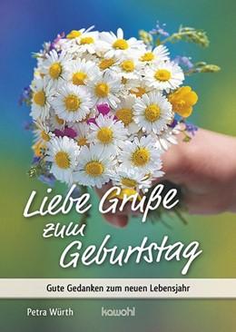 Abbildung von Würth   Liebe Grüße zum Geburtstag   2016   Gute Gedanken zum neuen Lebens...