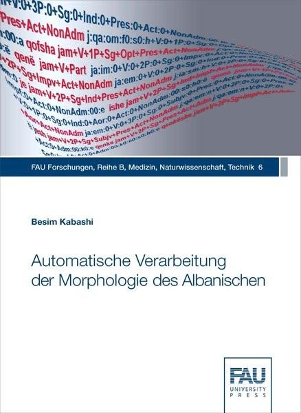 Automatische Verarbeitung der Morphologie des Albanischen   Kabashi, 2015   Buch (Cover)