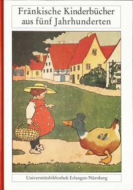 Abbildung von Hofmann-Randall | Fränkische Kinderbücher aus fünf Jahrhunderten | 2016 | Eine Ausstellung der Universit...