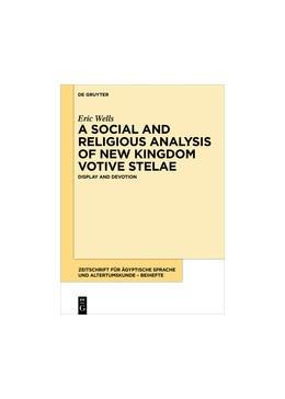 Abbildung von Wells | A Social and Religious Analysis of New Kingdom Votive Stelae | 1. Auflage | 2024 | beck-shop.de