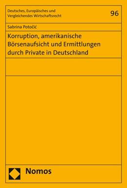 Abbildung von Potocic | Korruption, amerikanische Börsenaufsicht und Ermittlungen durch Private in Deutschland | 2016 | 96