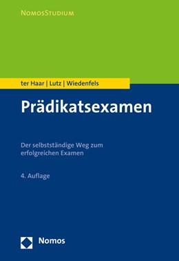 Abbildung von ter Haar / Lutz / Wiedenfels   Prädikatsexamen   4. Auflage   2016   Der selbstständige Weg zum erf...