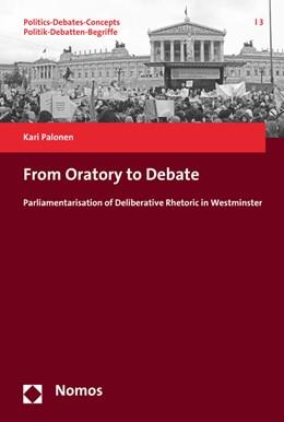 Abbildung von Palonen | From Oratory to Debate | 1. Auflage | 2016 | 3 | beck-shop.de