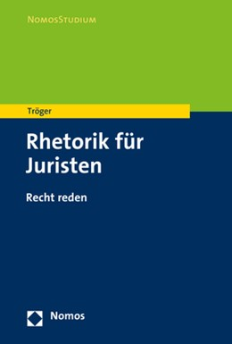 Abbildung von Tröger | Rhetorik für Juristen | 1. Auflage | 2021 | beck-shop.de