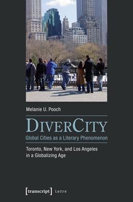 Abbildung von Pooch | DiverCity - Global Cities as a Literary Phenomenon | 2016 | Toronto, New York, and Los Ang...