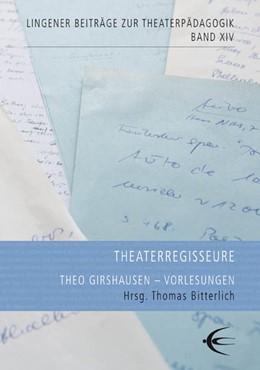 Abbildung von Girshausen | Theaterregisseure | 2015 | Vorlesungen, gehalten im WS 20...