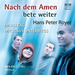 Abbildung von Royer | Nach dem Amen bete weiter - Hörbuch (MP3) | 1. Auflage | 2015 | beck-shop.de