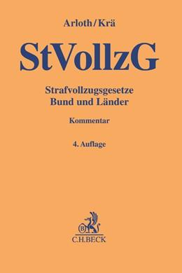 Abbildung von Arloth / Krä | Strafvollzugsgesetze Bund und Länder: StVollzG | 4. Auflage | 2017