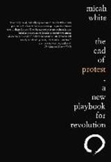 The End of Protest: A New Playbook for Revolution | White, 2016 | Buch (Cover)