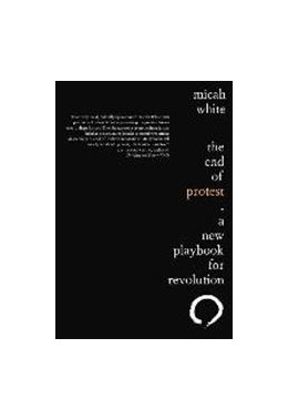 Abbildung von White | The End of Protest: A New Playbook for Revolution | 2016