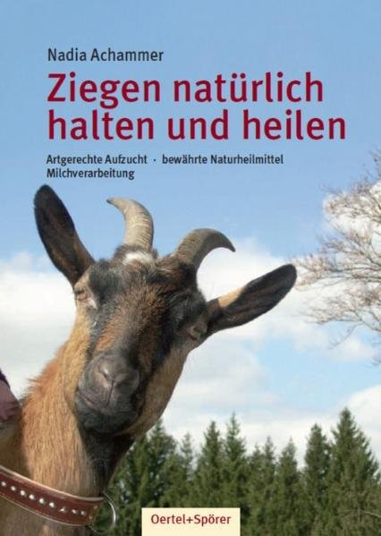 Ziegen - nätürlich halten und heilen | Achammer, 2008 | Buch (Cover)