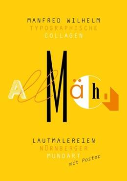 Abbildung von Wilhelm | Lautmalereien Nürnberger Mundart Typographische Collagen von Manfred Wilhelm | 2015