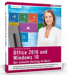 Abbildung von Schmid / Baumeister | Office 2016 und Windows 10 | 2016 | Der schnelle Umstieg im Büro