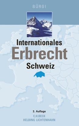 Abbildung von Bürgi | Internationales Erbrecht Schweiz | 3. Auflage | 2017 | beck-shop.de