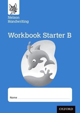 Abbildung von Warwick / York | Nelson Handwriting: Reception/Primary 1: Starter B Workbook (pack of 10) | 1. Auflage | 2016 | beck-shop.de