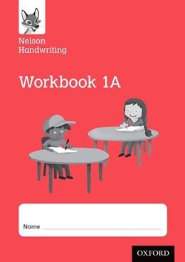 Abbildung von Warwick / York   Nelson Handwriting: Year 1/Primary 2: Workbook 1A (pack of 10)   1. Auflage   2016   beck-shop.de