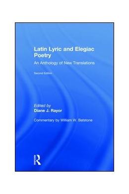 Abbildung von Rayor / Batstone | Latin Lyric and Elegiac Poetry | 2. Auflage | 2018 | beck-shop.de