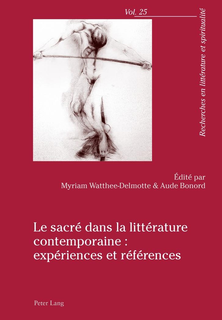 Le sacré dans la littérature contemporaine : expériences et références | Bonord / Watthée-Delmotte, 2016 | Buch (Cover)