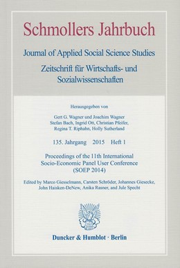 Abbildung von Giesselmann / Schröder / Gieseke / Haisken-DeNew / Rasner / Specht | Proceedings of the 11th International Socio-Economic Panel User Conference (SOEP 2014). | 2016 | Schmollers Jahrbuch, 135. Jahr...
